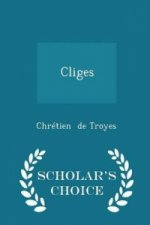 Cliges - Scholar's Choice Edition