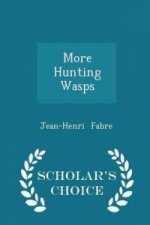 More Hunting Wasps - Scholar's Choice Edition