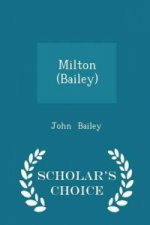 Milton (Bailey) - Scholar's Choice Edition