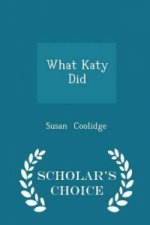 What Katy Did - Scholar's Choice Edition