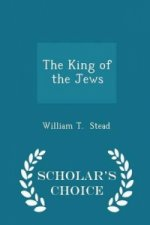 King of the Jews - Scholar's Choice Edition