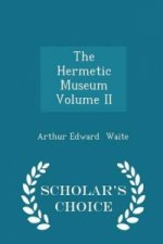 Hermetic Museum Volume II - Scholar's Choice Edition
