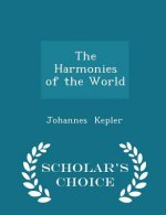 Harmonies of the World - Scholar's Choice Edition