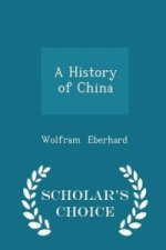 History of China - Scholar's Choice Edition