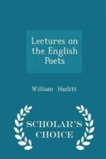 Lectures on the English Poets - Scholar's Choice Edition