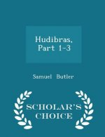 Hudibras, Part 1-3 - Scholar's Choice Edition