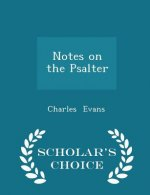 Notes on the Psalter - Scholar's Choice Edition