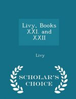 Livy, Books XXI. and XXII - Scholar's Choice Edition