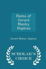 Poems of Gerard Manley Hopkins - Scholar's Choice Edition