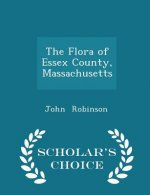 Flora of Essex County, Massachusetts - Scholar's Choice Edition