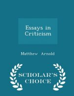 Essays in Criticism - Scholar's Choice Edition