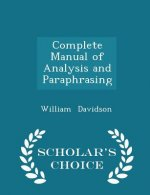 Complete Manual of Analysis and Paraphrasing - Scholar's Choice Edition