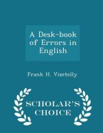 Desk-Book of Errors in English - Scholar's Choice Edition