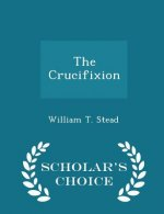 Crucifixion - Scholar's Choice Edition