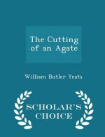 Cutting of an Agate - Scholar's Choice Edition