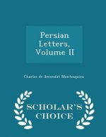 Persian Letters, Volume II - Scholar's Choice Edition