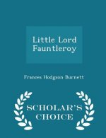 Little Lord Fauntleroy - Scholar's Choice Edition