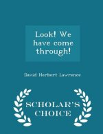 Look! We Have Come Through! - Scholar's Choice Edition