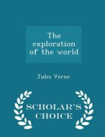 Exploration of the World - Scholar's Choice Edition