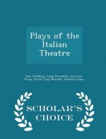 Plays of the Italian Theatre - Scholar's Choice Edition