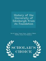 History of the University of Edinburgh from Its Foundation - Scholar's Choice Edition