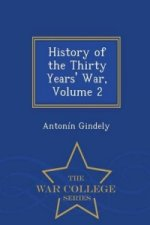 History of the Thirty Years' War, Volume 2 - War College Series