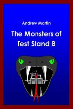 Monsters of Test Stand B