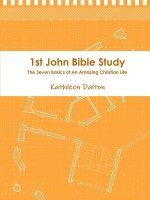 1st John Bible Study the Seven Basics for an Amazing Christian Life