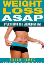 Weight Loss ASAP - Everything You Should Know!