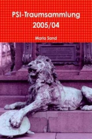Psi-Traumsammlung 2005/04