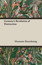 Germany's Revolution Of Destruction