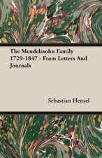 Mendelssohn Family 1729-1847 - From Letters And Journals