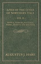 Cities Of Northern Italy - Vol II