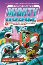 Ricky Ricotta's Mighty Robot vs The Naughty Night-Crawlers from Neptune