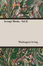 Irving's Works - Vol II