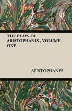 Plays of Aristophanes, Volume One