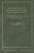 Chronicle Of William De Rishanger, Of The Barons' War, The Miracles Of Simon De Montfort