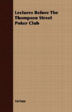 Lectures Before the Thompson Street Poker Club