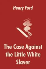 Case Against the Little White Slaver