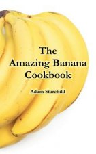 Amazing Banana Cookbook