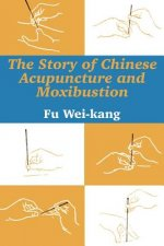 Story of Chinese Acupuncture and Moxibustion