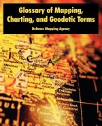 Glossary of Mapping, Charting, and Geodetic Terms