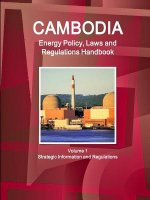 Cambodia Energy Policy, Laws and Regulations Handbook Volume 1 Strategic Information and Regulations