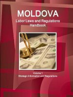 Moldova Labor Laws and Regulations Handbook Volume 1 Strategic Information and Regulations