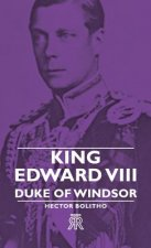 King Edward VIII - Duke Of Windsor