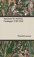 American Art Auction Catalogues 1785-1942