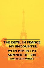 Devil In France - My Encounter With Him In The Summer Of 1940