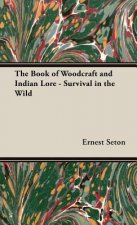 Book of Woodcraft and Indian Lore - Survival in the Wild