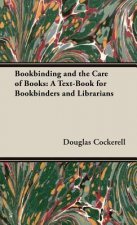 Bookbinding, And The Care Of Books - A Text-Book For Bookbinders And Librarians
