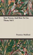 Your Forces, And How To Use Them; Vol I